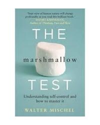 The Marshmallow Test: Understanding Self- control and How To Master It