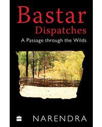 Bastar Dispatches: A Passage Through the Wilds