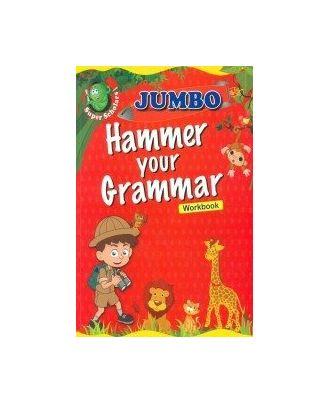 Jumbo hammer your grammar work