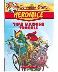 Geronimo Stilton- Heromice# 07 Time Machine Trouble