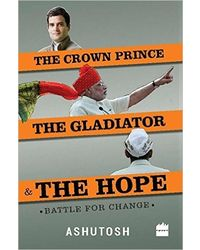 The Crown Prince, The Gladiator & The Hope: Battle for Change