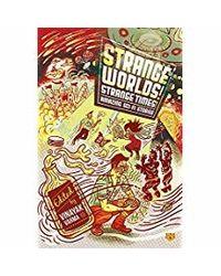 Strange Worlds! Strange Times! Amazing Sci- Fi Stories