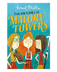 Fun And Games: Book 10 (Malory Towers)