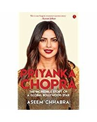 Priyanka Chopra: The Incredible Story of a Global Bollywood Star