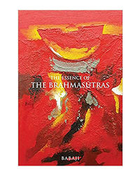 The Essence Of The Brahmasutras