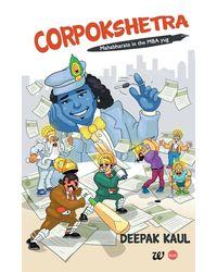 Corpokshetra: Mahabharata in the MBA yug