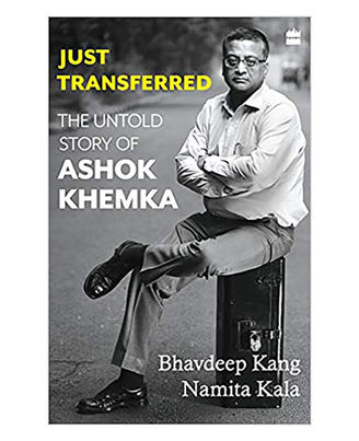 Just Transferred: The Untold Story Of Ashok Khemka