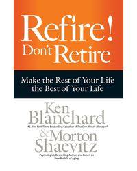 Refire! Don' t Retire