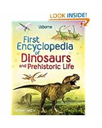 First Encyclopedia Of Dinosaurs And Prehistoric Life (Usborne First Encyclopedias)