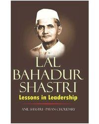Lal Bahadur Shastri- Lessons in Leadership