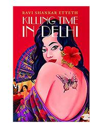 Killing Time In Delhi