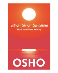 Satyam Shivam Sundaram (Osho) .
