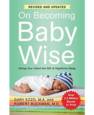 On Becoming Babywise Book I: Giving Your Infant The Gift Of Nighttime Sleep