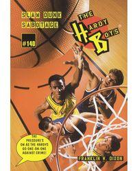 Slam Dunk Sabotage (Hardy Boys)