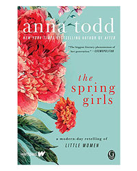 The Spring Girls: A Modern- Day Retelling Of Little Women
