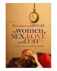Khushwant singh on women, sex,