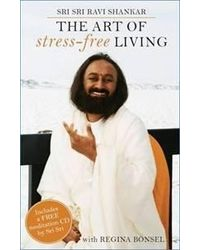 The Art Of Stress- Free Living