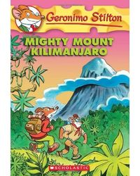 Mighty Mount Kilimanjaro: 41 (Geronimo Stilton)