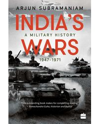 India's Wars: A Military History, 1947- 1971