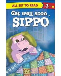 All Set To Read Readers Level 3 Get Well Soon, Sippo