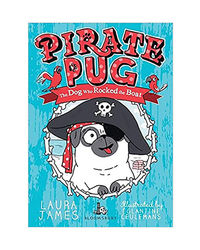 Pirate Pug The Dog Who Rocked The Boat