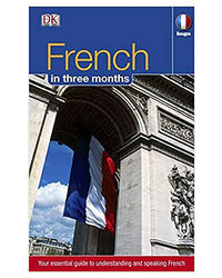 French Three Months: : Your Essential Guide To Understanding And Speaking French (Hugo) (Hugo In 3 Months)