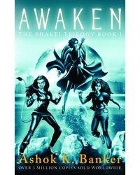 Awaken: The Shakti Trilogy- Book 1