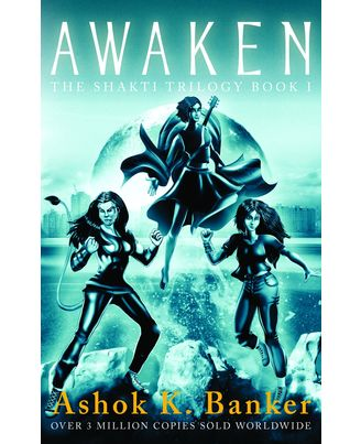 Awaken: The Shakti Trilogy- Book 1