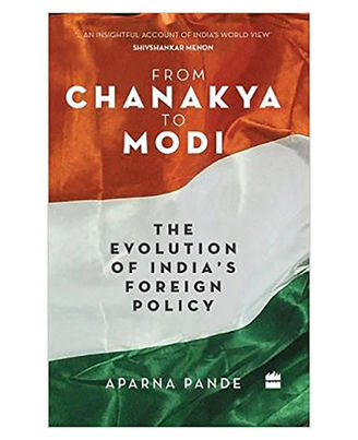 From Chanakya To Modi: Evolution Of India s Foreign Policy