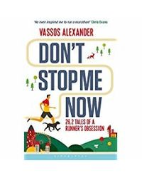 Don't Stop Me Now: 26.2 Tales of a Runner