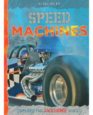 Speed Machines (Explore Your World: Awesome)