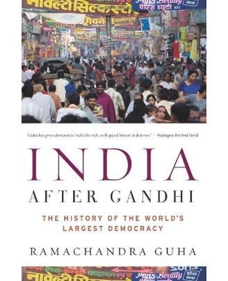 India After Gandhi: The History Of The World s Largest Democracy