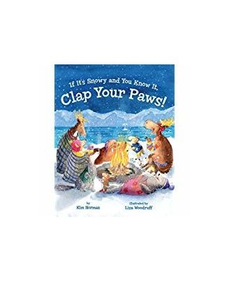 If It s Snowy and You Know It, Clap Your Paws!