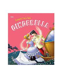 Cinderella: Fantastic Fairy Tales