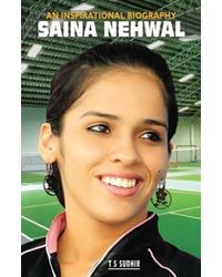 Saina Nehwal: An Inspirational Biography