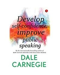 Develop Self- Confidence, Improve Public Speaking