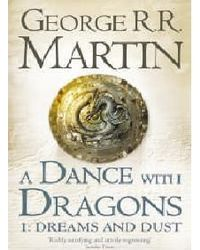 Dance With Dragons: Dreams And Dust
