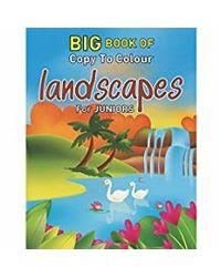 Big Book of Copy To Colour Landscapes For Juniors (Big Book for Juniors Series)