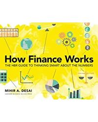 How Finance Works: The HBR Guide to Thinking Smart About the Number
