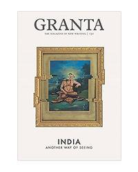 Granta 130: New Indian Writing