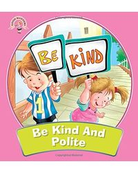 Be Kind and Polite: Good Manners