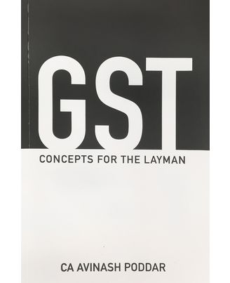 GST Concepts For The Layman