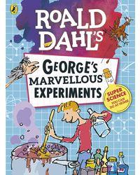 Roald Dahl: George' s Marvellous Experiments