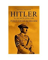 Hitler The Man And The Military Leader