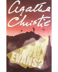 Agatha Christie- Why Didn't They Ask Evans?