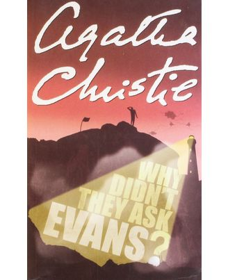 Agatha Christie- Why Didn t They Ask Evans?
