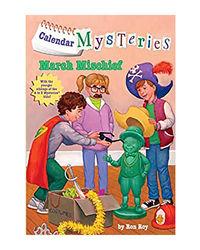 Calendar Mysteries# 3: March Mischief