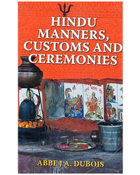 Hindu Manners Customs And Ceremonies: 1