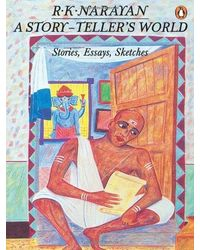 A Story- teller's World: Essays, Sketches, Stories