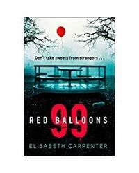 99 Red Balloons: A chillingly clever psychological thriller with a stomach- flipping twist